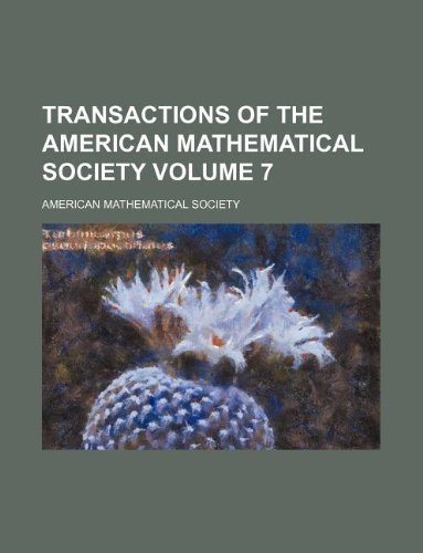 Transactions of the American Mathematical Society Volume 7