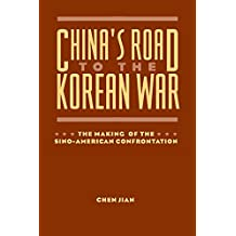 China's Road to the Korean War: The Making of the Sino-American Confrontation (The U.S. and Pacific Asia - Studies in Social, Economic and Political interAction)