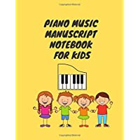 Piano Music Manuscript Notebook for Kids: Yellow Perfect for Kids Students Musicians Composers, 8 Staves, Table of Contents with Page Numbers, White Paper 8.5x11 109 Pages