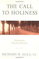The Call to Holiness: Embracing a Fully Christian Life by Richard M. Gula (2003-04-01)