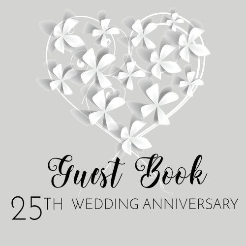 Guest Book 25th Wedding Anniversary: 25th Anniversary Guest Book (V1)