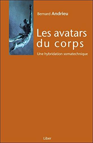 Les avatars du corps - Une hybridation somatechnique