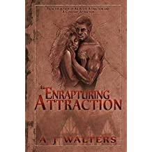 [(An Enrapturing Attraction)] [By (author) A J Walters ] published on (February, 2015)
