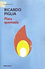 Plata quemada par  Ricardo Piglia