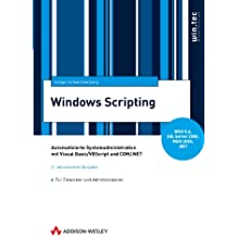 Windows-Scripting. Automatisierte Systemadministration mit Visual Basic/VBScript und COM/.NET
