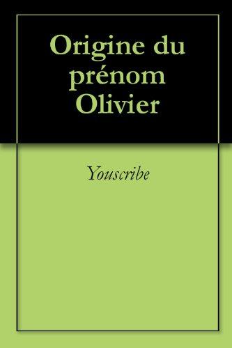 Origine du prénom Olivier (Oeuvres courtes)