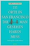 111 Orte in San Francisco, die man gesehen haben muss - Floriana Petersen
