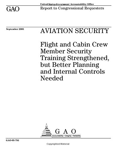GAO-05-781 Aviation Security: Flight and Cabin Crew Member Security Training Strengthened, but Better Planning and Internal Controls Needed (Crew Cabin Training)