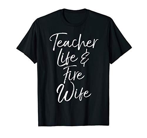 Firefighter Wife Gift for Women Teacher Life & Fire Wife T-Shirt -