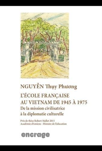 L'école française au Vietnam de 1945 à 1975 par Collectif