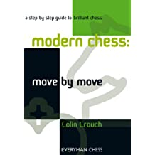 Modern Chess: Move by Move (English Edition)