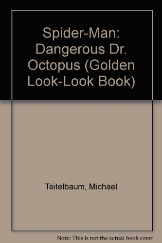 Spider-Man: Dangerous Dr. Octopus (A Golden Look-Look Book)