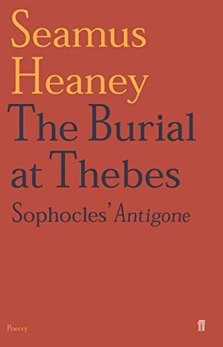 The Burial at Thebes: Sophocles' Antigone by Seamus Heaney (17-Mar-2005) Paperback