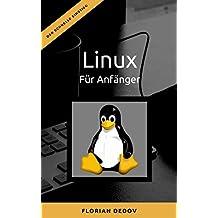 Linux Für Anfänger: Der schnelle Einstieg
