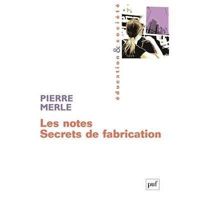 Les notes : Secrets de fabrication