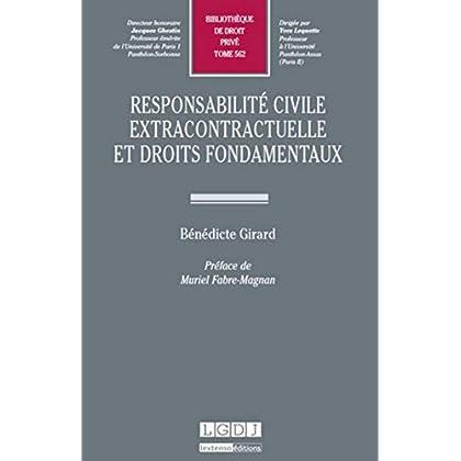 Responsabilité civile extracontractuelle et droits fondamentaux. Tome 562