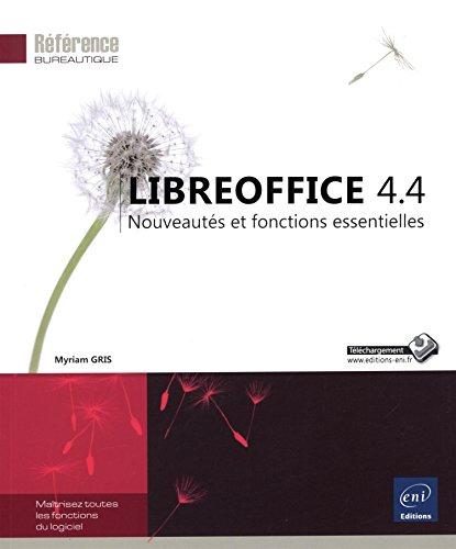 LibreOffice 4.4 - Nouveautés et fonctions essentielles PDF Books