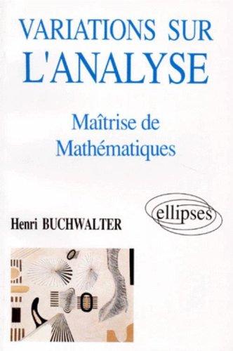 Variations sur l'analyse en maîtrise de mathématiques