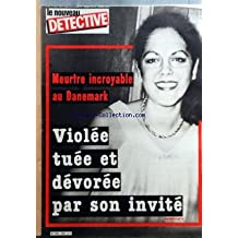 NOUVEAU DETECTIVE (LE) [No 26] du 17/03/1983 - MEURTRE AU DANEMARK - VIOLEE TUEE ET DEVOREE PAR SON INVITE - L'AMATEUR DE PROSTITUEES ETAIT UN PUDIBOND - G. CHOUPEAUX