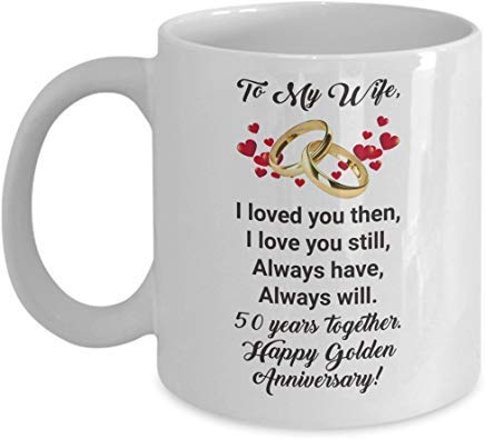 white Mug Happy 50th Golden Anniversary Mug Gift Ideas for Wife 50 Th Wedding Aniversary Tea Coffee Cup Marriage for Mom Mother Her-Fifty Year Married