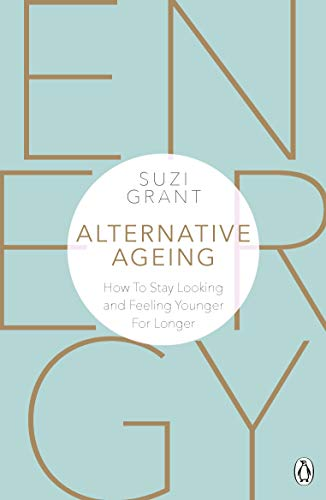 Alternative Ageing: How To Stay Looking and Feeling Younger For Longer