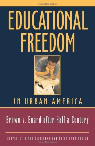 educational-freedom-in-urban-america-fifty-years-after-brown-v-board-of-education-by-david-salisbury