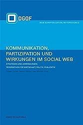 Kommunikation, Partizipation und Wirkungen im Social Web. Strategien und Anwendungen: Perspektiven für Wirtschaft, Politik und Publizistik: Bd 2