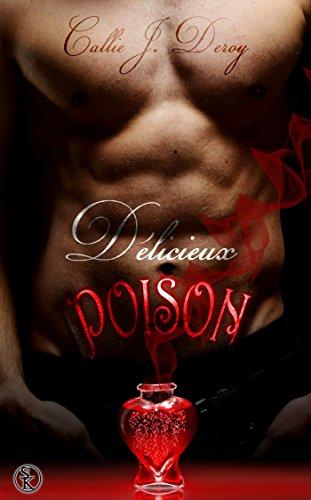 Délicieux Poison par Callie J. Deroy