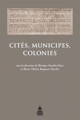 Cités, municipes, colonies. Les processus de municipalisation en Gaule et en Germanie sous le Haut Empire romain