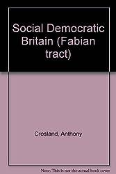 Social Democratic Britain (Fabian tracts)