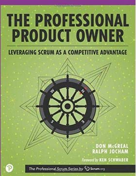 The Professional Product Owner: Leveraging Scrum as a Competitive Advantage 1st Edition