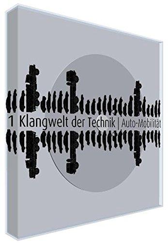 'Klangwelt der Technik': Auto-Mobilität: Textband und Audio-CD im Kuststoffschuber