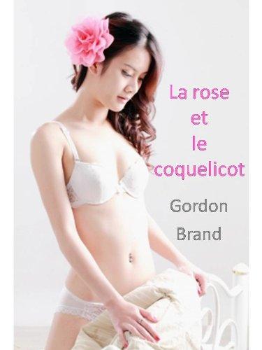 Couverture du livre La rose et le coquelicot (20 débuts de scénarios pour une sexualité épanouie t. 3)