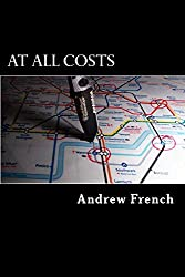 At All Costs: The Michael Prentiss Series Book 5 (The Michael Prentiss Stories)