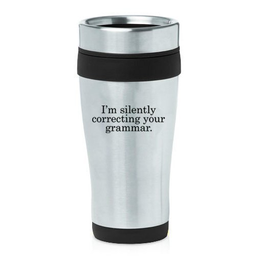 16oz-insulated-stainless-steel-travel-mug-im-silently-correcting-your-grammar-black-by-mip