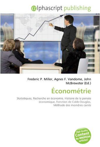 Économétrie: Statistiques, Recherche en économie, Histoire de la pensée économique, Fonction de Cobb-Douglas, Méthode des moindres carrés