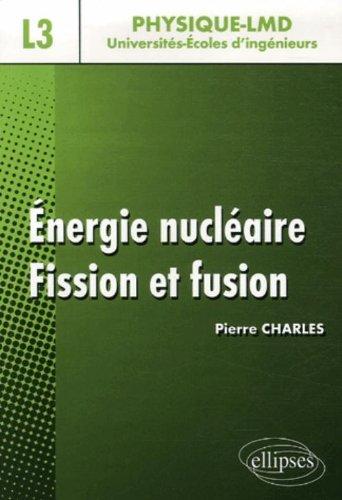 Energie nucléaire : Fission et fusion