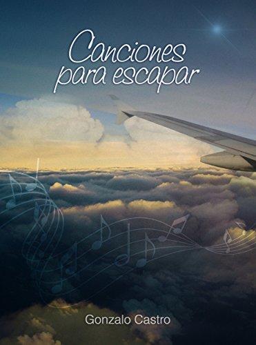 Canciones para escapar por Gonzalo Castro