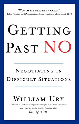 Getting Past No: Negotiating in Difficult Situations: Negotiating in Diffcult Situations