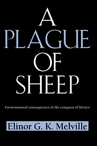 A Plague of Sheep: Environmental Consequences of the Conquest of Mexico (Studies in Environment and History) (English Edition) por Elinor G. K. Melville