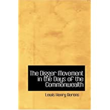 The Digger Movement in the Days of the Commonwealth by Lewis Henry Berens (2008-08-18)