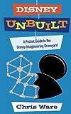 Disney Unbuilt: A Pocket Guide to the Disney Imagineering Graveyard