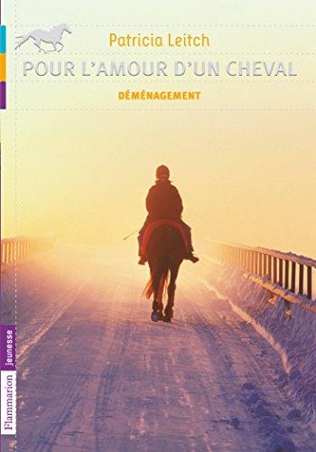 Pour l'amour d'un cheval, Tome 1 : Déménagement