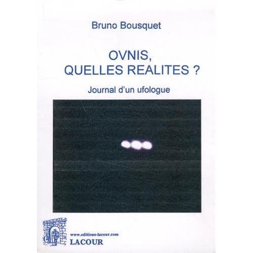 Ovnis, quelles réalités ? : Journal d'un ufologue