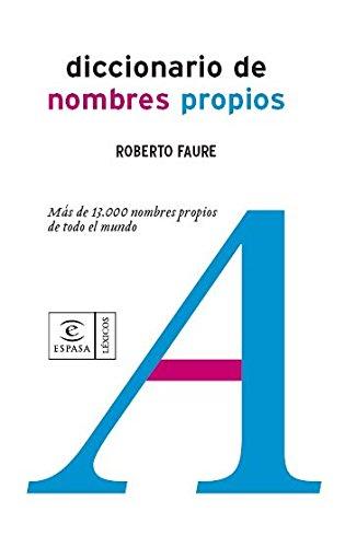 Diccionario de nombres propios (DICCIONARIOS LEXICOS) por Roberto Faure Sabater