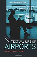 The Textual Life of Airports: Reading the Culture of Flight