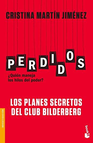 Perdidos. Los planes secretos del Club Bilderberg (Divulgación) por Cristina Martín Jiménez