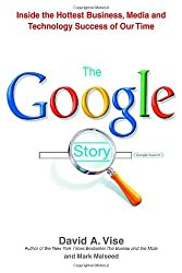 The Google Story by David A. Vise (2005-11-15)