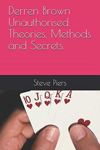 Derren Brown Unauthorised Theories, Methods and Secrets por Steve Piers