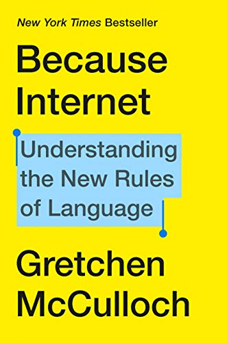 Because Internet: Understanding the New Rules of Language (English ...